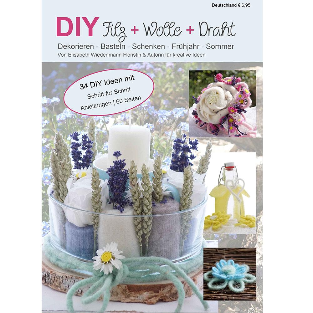 DIY Magazin Bastelheft für Floristik, Wolldraht, Wickelblumen, Filzband und vielenKreativneuheiten auf 60 Seiten